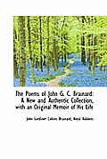 The Poems of John G. C. Brainard: A New and Authentic Collection, with an Original Memoir of His Lif