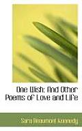 One Wish: And Other Poems of Love and Life