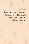 The Tales of Chekhov: Volume 3 - The Lady with the Dog and Other Stories Cover