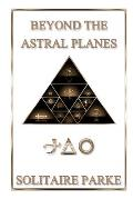 Beyond the Astral Planes