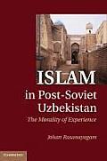 Islam in Post-Soviet Uzbekistan: The Morality of Experience