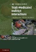 Trait-Mediated Indirect Interactions: Ecological and Evolutionary Perspectives