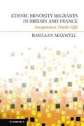 Ethnic Minority Migrants in Britain and France: Integration Trade-Offs. by Rahsaan Maxwell