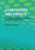 Continuum Mechanics Constitutive Modeling of Structural & Biological Materials
