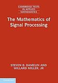 The Mathematics of Signal Processing