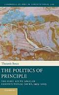 The Politics of Principle: The First South African Constitutional Court, 1995 2005