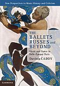 New Perspectives in Music History and Criticism #22: The Ballets Russes and Beyond: Music and Dance in Belle- Poque Paris Cover