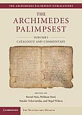 The Archimedes Palimpsest: Volume1, Catalogue and Commentary