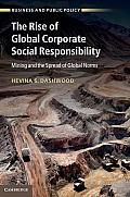 The Rise of Global Corporate Social Responsibility: Mining and the Spread of Global Norms
