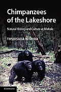 The Chimpanzees of Mahale: Natural History and Local Culture