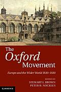 The Oxford Movement: Europe and the Wider World 1830 1930