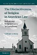 The Distinctiveness of Religion in American Law