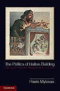 The Politics of Nation-Building: Making Co-Nationals, Refugees, and Minorities (Problems of International Politics) Cover