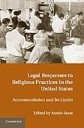Legal Responses to Religious Practices in the United States: Accomodation and Its Limits