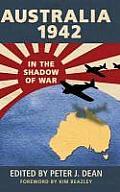 Australia 1942: In the Shadow of War