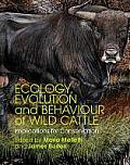 Ecology, Evolution and Behaviour of Wild Cattle: Implications for Conservation