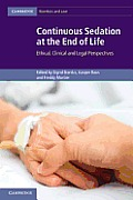 Continuous Sedation at the End of Life: Ethical, Clinical and Legal Perspectives