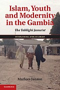 Islam, Youth, and Modernity in the Gambia: The Tablighi Jama'at