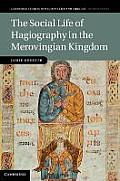 The Social Life of Hagiography in the Merovingian Kingdom