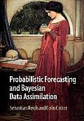 Probabilistic Forecasting and Bayesian Data Assimilation (Cambridge Texts in Applied Mathematics)