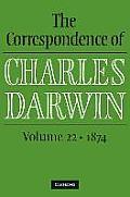 The Correspondence of Charles Darwin: Volume 22, 1874 (Correspondence of Charles Darwin)