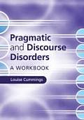 Pragmatic and Discourse Disorders: A Workbook