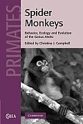 Cambridge Studies in Biological and Evolutionary Anthropolog #55: Spider Monkeys: The Biology, Behavior and Ecology of the Genus Ateles