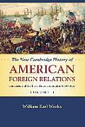 New Cambridge History Of American Foreign Relations Volume 1 Dimensions Of The Early American Empire 1754 1865