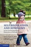 Self-Regulation and Autonomy: Social and Developmental Dimensions of Human Conduct
