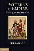 Patterns Of Empire The British & American Empires 1688 To The Present