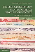 Cambridge Latin American Studies #77: The Economic History of Latin America Since Independence