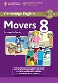 Cambridge English Young Learners 8 Movers Student's Book: Authentic Examination Papers from Cambridge English Language Assessment