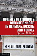 Regimes of Ethnicity and Nationhood in Germany, Russia, and Turkey (Problems of International Politics) Cover