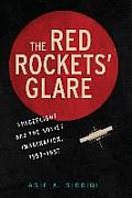 The Red Rockets' Glare: Spaceflight and the Russian Imagination, 1857 1957