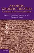 A Coptic Gnostic Treatise: Contained in the Codex Brucianus