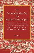 The German Popular Play Atis' and the Venetian Opera