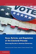 Race, Reform, and Regulation of the Electoral Process: Recurring Puzzles in American Democracy Cover