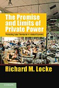 Promise & Limits Of Private Power Promoting Labor Standards In A Global Economy