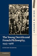 The Young Derrida and French Philosophy, 1945 1968