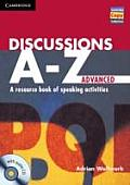 Discussions A-Z Advanced Book and Audio CD: A Resource Book of Speaking Activities
