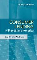 Consumer Lending in France and America: Credit and Welfare