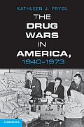 The Drug Wars in America, 1940-1973