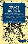 Grace Book B: Containing the Proctors' Accounts and Other Records of the University of Cambridge for the Years 1488 1511