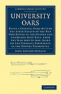 University Oars: Being a Critical Enquiry Into the After Health of the Men Who Rowed in the Oxford and Cambridge Boat-Race, from the Ye