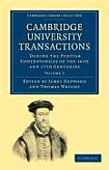 Cambridge University Transactions During the Puritan Controversies of the 16th and 17th Centuries: Volume 2
