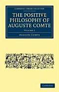 The Positive Philosophy of Auguste Comte: Volume 2