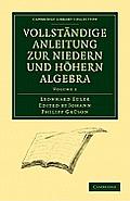 Vollstandige Anleitung Zur Niedern Und Hohern Algebra