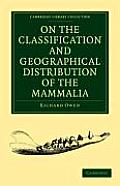 On the Classification and Geographical Distribution of the Mammalia