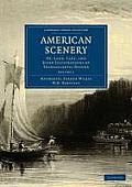 American Scenery: Volume 1