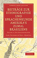 Beitrage Zur Ethnographie Und Sprachenkunde Amerika's Zumal Brasiliens: 1. Zur Ethnographie